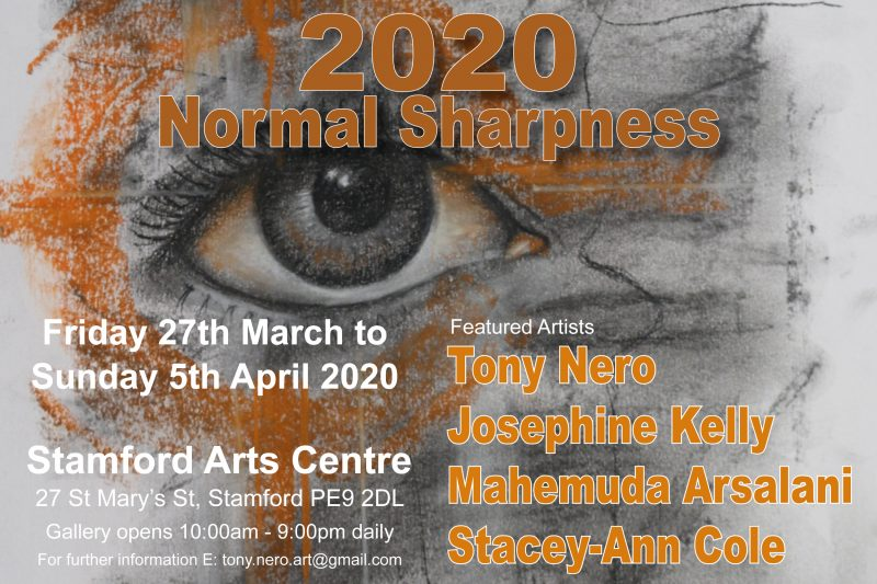 Postponed till further notice due to COVID19.    PLEASE CHECK BACK FOR MORE DETAILS                An exquisite collection of artworks includes mosaics, paintings, drawings, watercolour, oils and acrylics from artists Tony Nero, Josephine Kelly, Mahemuda Arsalani & Stacey-Ann Cole        As visual artists we create based on our perception and observation of what we see and what we want our viewers to see. 2020 being the visual measurement of normal sharpness, we create what we feel… but whatever our creative visions, we don't always see creativity in a straight line.     We create from our hearts with passion and have been exhibiting our work together with Peterborough Artists Open Studios for a number of years. Over the years we have also exhibited with other groups but this is the first time we are exhibiting as a group together outside of PAOS.     It's been four years on the waiting list for this venue, so we hope you will join us on this adventure at the Stamford Arts Centre.