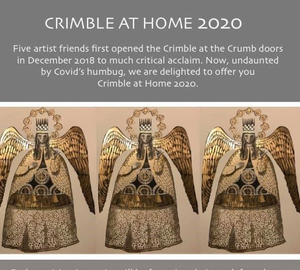 Five artist friends first opened the Crimble at the Crumb doors in Coates, Peterborough to much acclaim in 2018.  Now, undaunted by Covid's humbug, they are delighted to offer you Crimble at Home in 2020 - providing an opportunity to enjoy their amazing work from the comfort of your own home.